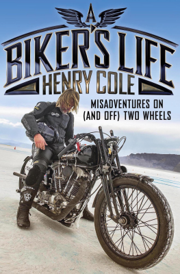 Henry Cole – A Bikers Life