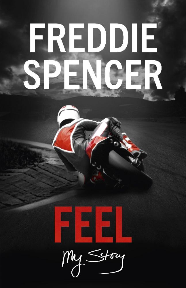 Freddie Spencer_Feel_My Story